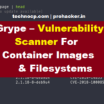 Grype – Best Vulnerability Scanner For Container Images & Filesystems